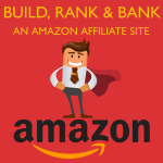 Build, Rank & Bank an Amazon Affiliate Site