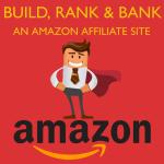 Build, Rank & Bank an Amazon Affiliate Site