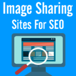 Image Sharing Sites For SEO